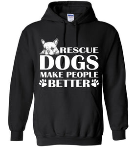 Rescue Dogs Make People Better Hoodie - OlalaShirt