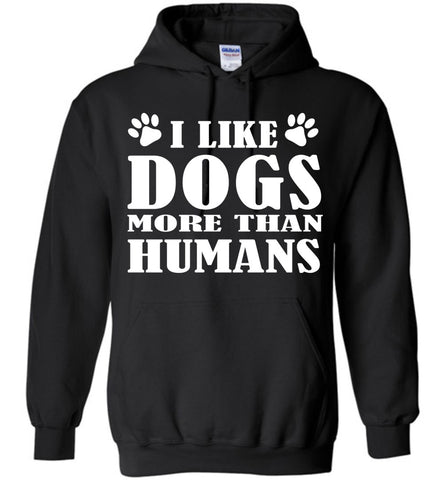 Image of I Like Dogs More Than Humans Hoodie