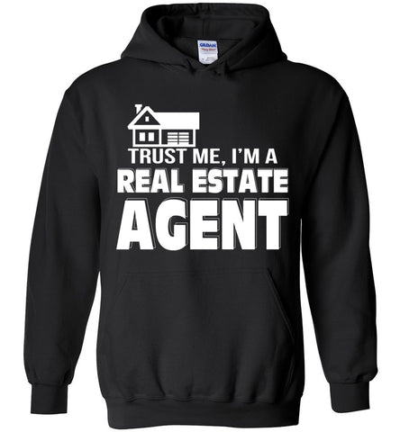 Image of Trust Me I'm A Real Estate Agent Hoodie