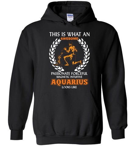Image of This Is What An Awesome Passionate Aquarius Looks Like Hoodie