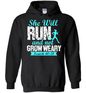 She Will Run And Not Grow Weary Isaiah 40:31 Hoodie - OlalaShirt