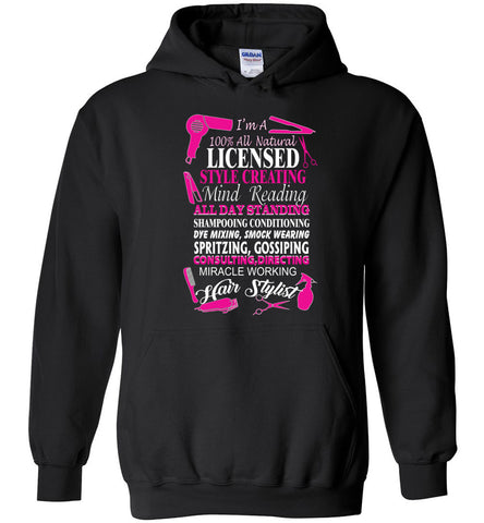Image of I'm A 100% All Natural Licensed Hair Stylist Funny Hoodie
