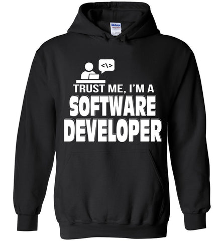 Image of Trust Me I'm A Software Developer Hoodie