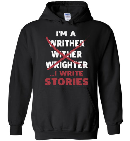 Image of I'm A Writer I Write Stories Hoodie Gift