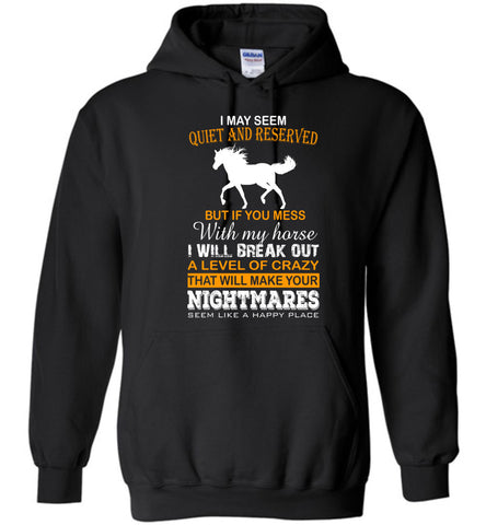 Image of I May Seem Quiet And Reserved Horse Hoodie