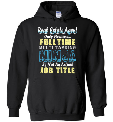 Real Estate Agent Full Time Multi Tasking Ninja Hoodie