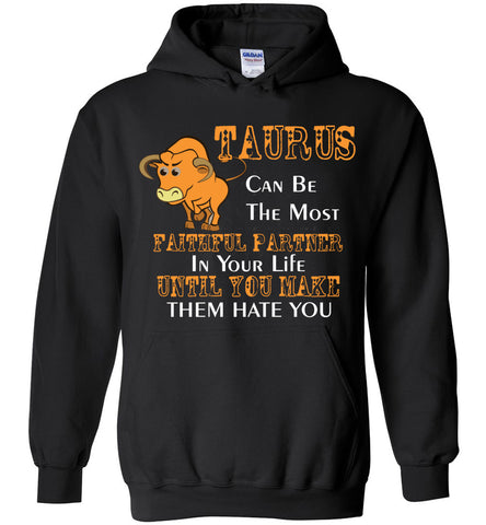 Image of Taurus Can Be The Most Faithful Partner In Your Life Hoodie