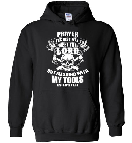 Image of Messing With My Tools Will Meet The Lord Carpenter Hoodie - OlalaShirt