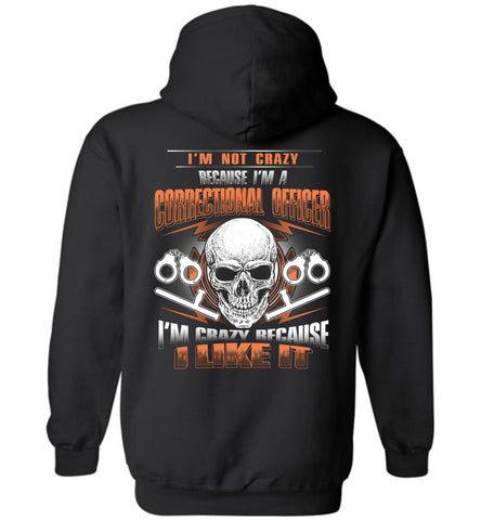 I'm Not Crazy I'm A Correctional Officer Hoodie