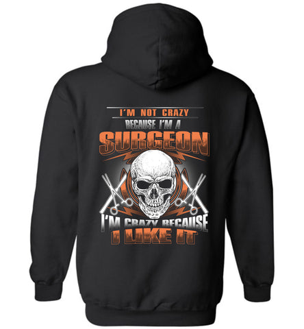 Image of I'm Not Crazy Because I'm A Surgeon Hoodie