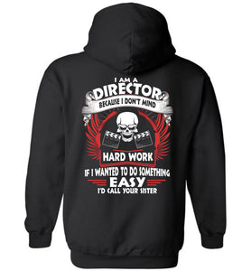 I Am A Director Because I Don't Mind Hoodie