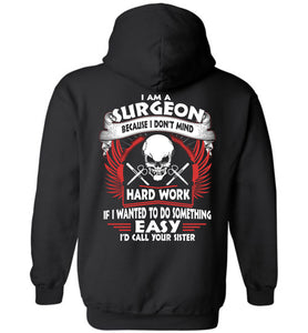 I Am A Surgeon Because I Don't Mind Hoodie - OlalaShirt