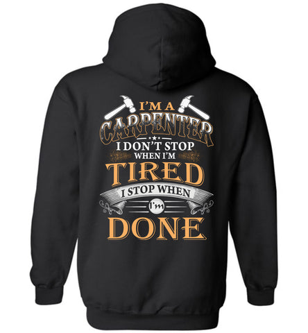 Image of I'm A Carpenter Stop When I'm Done Hoodie