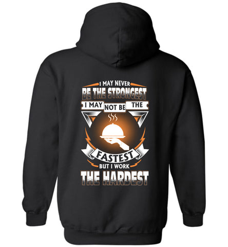 Waitress Never Strongest Work The Hardest Hoodie