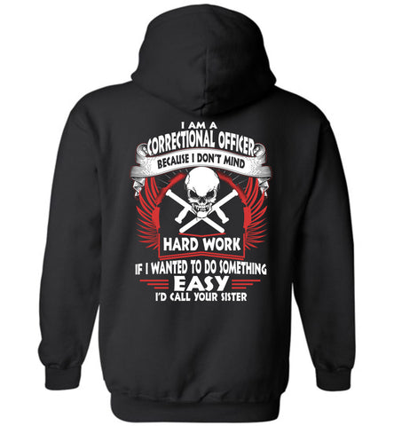 Image of I Am A Correctional Officer Because I Don't Mind Hoodie