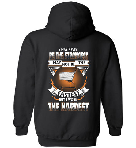 Store Manager Never Strongest Work The Hardest Hoodie