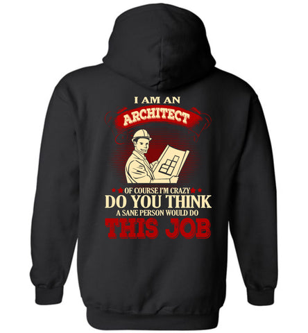 Image of I Am An Architect Of Course I'm Crazy Hoodie