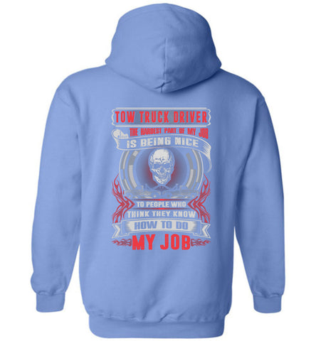 Tow Truck Driver The Hardest Part Of My Job Is Being Nice Hoodie