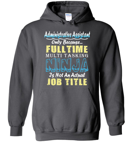 Administrative Assistant Full Time Multi Tasking Ninja Hoodie