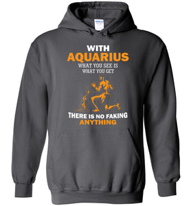 With Aquarius What You See Is What You Get Hoodie