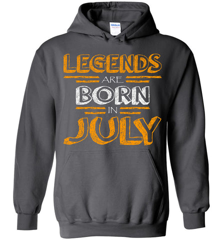 Image of Legends Are Born In July Hoodie