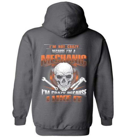 Image of I'm Not Crazy Because I'm A Mechanic Hoodie