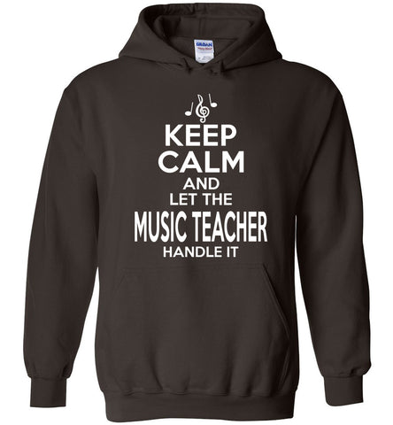 Keep Calm And Let The Music Teacher Handle It Hoodie