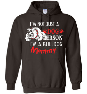 Not Just A Dog Person I'm A Bulldog Mom Hoodie - OlalaShirt