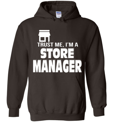 Trust Me I'm A Store Manager Hoodie