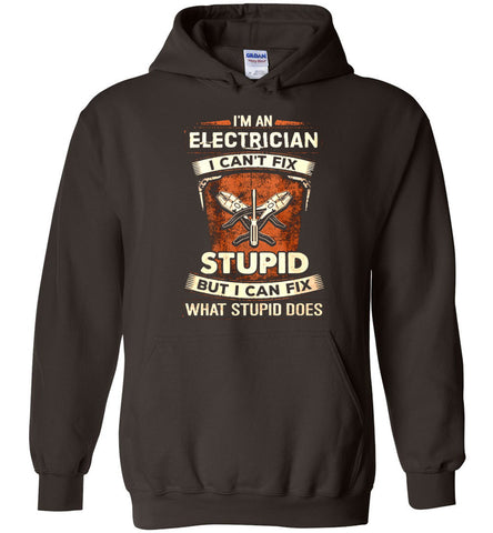 Image of Im An Electrician I Cant Fix Stupid Hoodie - OlalaShirt