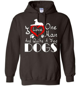 I Love One Man And Quite A Few Dogs Hoodie