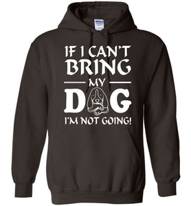 If I Can't Bring My Dog I'm Not Going Hoodie - OlalaShirt