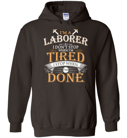 Image of I'm A Laborer Stop When I'm Done Hoodie