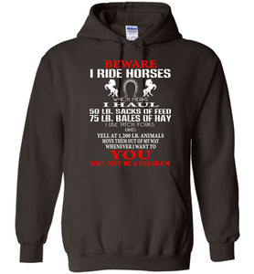Beware I Ride Horses You Will Not Be A Problem Shirt Hoodie - OlalaShirt
