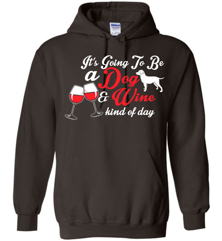 Image of It's Going To Be A Dog And Wine Kind Hoodie - OlalaShirt