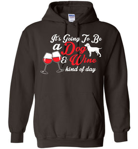 It's Going To Be A Dog And Wine Kind Hoodie - OlalaShirt