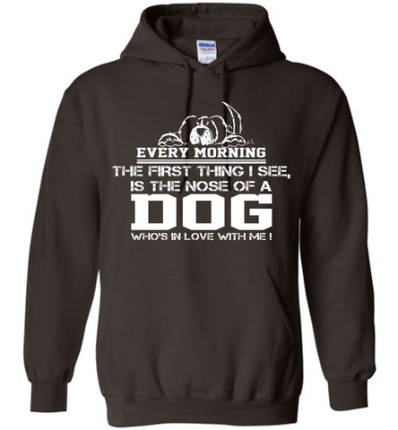 Image of Every Morning The First Thing I See Dog Hoodie