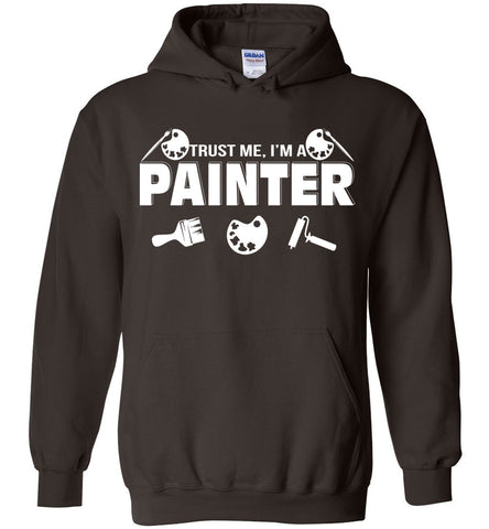 Image of Trust Me I'm A Painter Hoodie