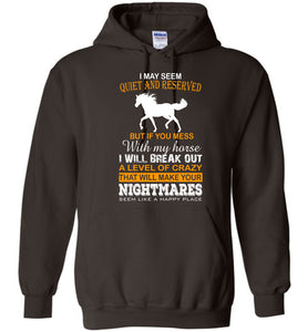 I May Seem Quiet And Reserved Horse Hoodie