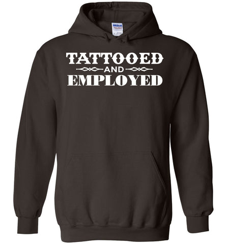 Image of Tattooed And Employed Hoodie - OlalaShirt