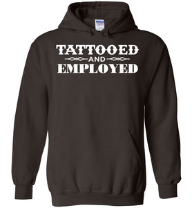 Tattooed And Employed Hoodie - OlalaShirt