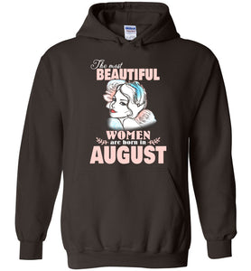 The Most Beautiful Women Are Born In August Hoodie