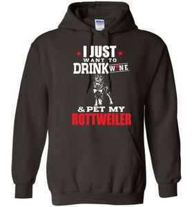 Want To Drink Wine And Pet My Rottweiler Hoodie - OlalaShirt