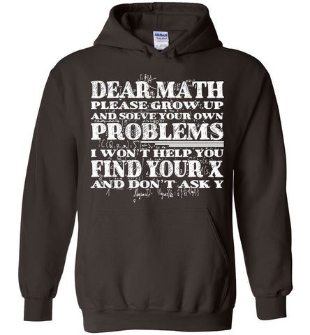 Image of Dear Math Please Grow Up And Solve Your Own Problems I Won't Hoodie - OlalaShirt