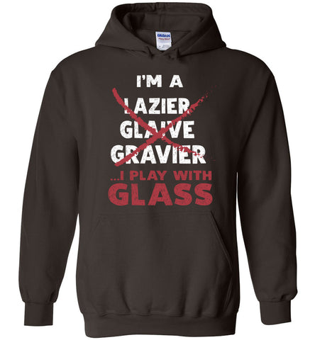 I'm A Glazier I Play With Glass Hoodie Gift