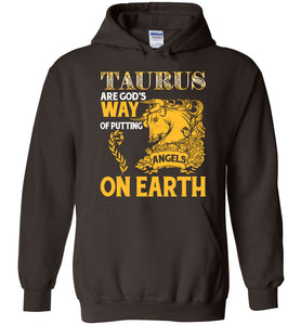 Taurus Are God's Way Of Putting Angels On Earth Hoodie