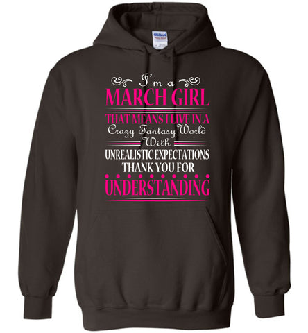Image of I'm A March Girl That Means I Live In Hoodie