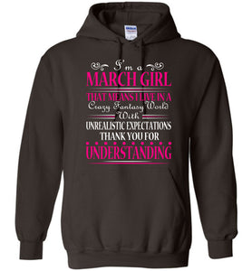 I'm A March Girl That Means I Live In Hoodie