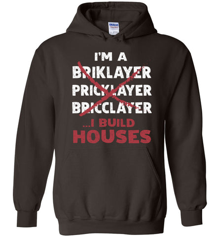 Image of I'm A Bricklayer I Build Houses Hoodie Gift