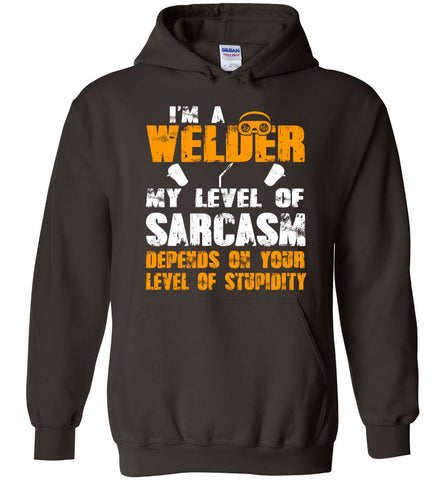 Image of Welder Sarcasm Depends On Your Stupidity Hoodie